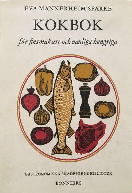 Kokbok för finsmakare och vanliga hungriga av Eva Mannerheim Sparre